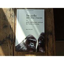 Des Gorilles aux yeux mauves ou Petite pédagogie pratique de l'atelier d'écriture
