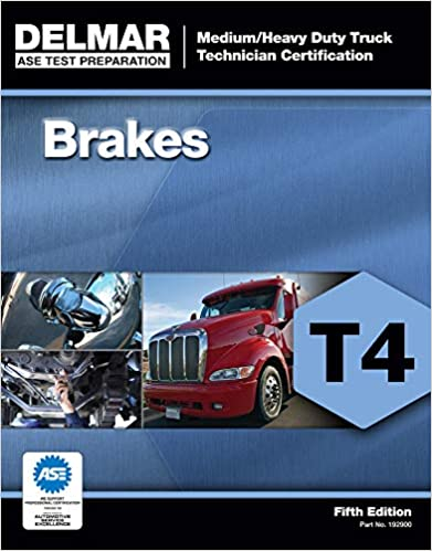 ASE Test Preparation - T4 Brakes (ASE Test Preparation for Medium/Heavy Duty Truck Brakes Test T4): Brakes Test T4) (ASE Test Preparation: Medium/Heavy Duty Truck Technician Certification)