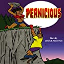 Pernicious Audiobook by James Henderson, Larry Rains Narrated by Alyson Krawchuk