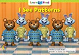 I See Patterns Learn to Read, Math (Learn to Read Math Series/Emergent Reader Level 1)