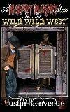 A Bloody Bloody Mess in the Wild Wild West, Justin Bienvenue, 1484092104