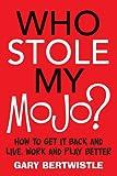 Who Stole My Mojo?, Gary Bertwistle, 1741755336