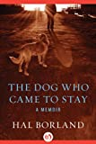 The Dog Who Came to Stay: A Memoir by Hal Borland front cover