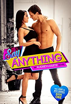 Say Anything (Love in NYC Book 1) by [Harte, Audrey]