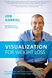 In Visualization for Weight Loss, Jon Gabriel expands on the most talked about tool in his best-selling book, The Gabriel Method: visualization. This powerful technique helped Jon drop 220 pounds without dieting or deprivation because it didn't de...