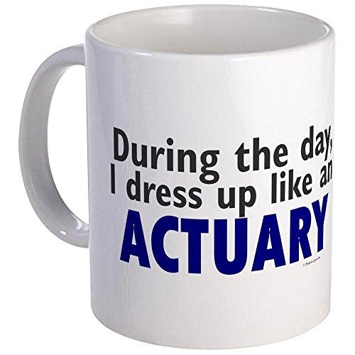 CafePress - Dress Up Like An Actuary Mug - Unique Coffee Mug, Coffee Cup