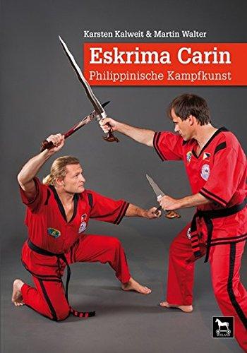 Eskrima Carin: Philippinische Kampfkunst