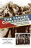 The Yankee Comandante: The Untold Story of