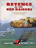 Revenge of the Red Raiders : The Illustrated History of the 22nd Bombardment Group in WW II, Hickey, Lawrence J. and Gaylor, Walter, 0913511056