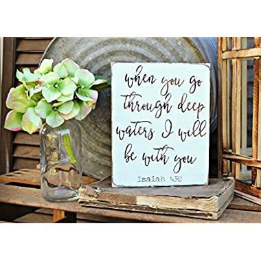 When you go through deep waters I will be with you, Wood sign 5.5  x 7 , White with stained wood font, bible verse, Isaiah 43:2, decorative wall plaque