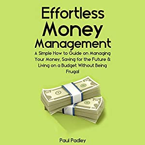 Effortless Money Management Audiobook
