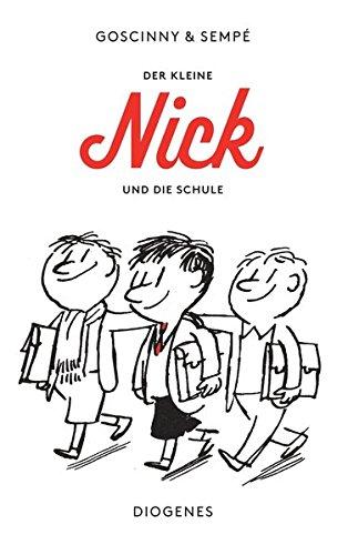 Der kleine Nick und die Schule: Sechzehn prima Geschichten vom kleinen Nick und seinen Freunden