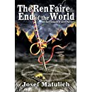 The Ren Faire at the End of the World: The Time of Sex, Magik, and Power Tools is Coming to an End (Arcanum Faire Book 3)