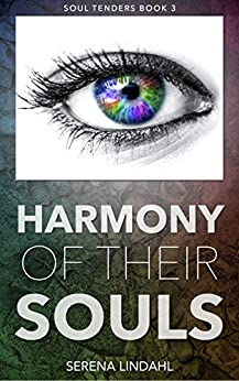 Harmony of Their Souls - A Reverse Harem Fantasy: Soul Tenders Book 3 by [Lindahl, Serena]