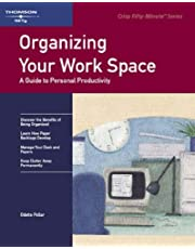 Crisp: Organizing Your Work Space, Revised Edition: A Guide to Personal Productivity