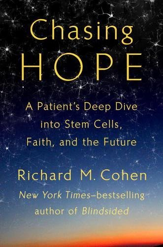 Chasing Hope: A Patient's Deep Dive into Stem Cells, Faith, and the Future cover