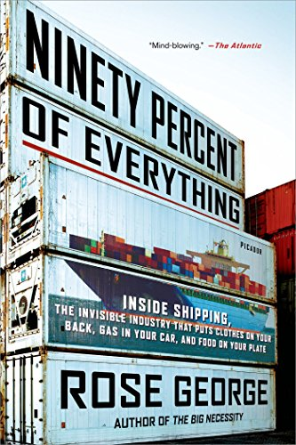 Pdf Transportation Ninety Percent of Everything: Inside Shipping, the Invisible Industry That Puts Clothes on Your Back, Gas in Your Car, and Food on Your Plate