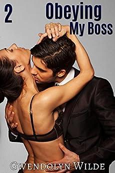 Obeying My Boss 2 (Bareback Billionaire Erotica) by [Wilde, Gwendolyn]