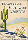 img - for Flowers of the Southwest deserts (Southwest Parks and Monuments Association. Popular series) book / textbook / text book