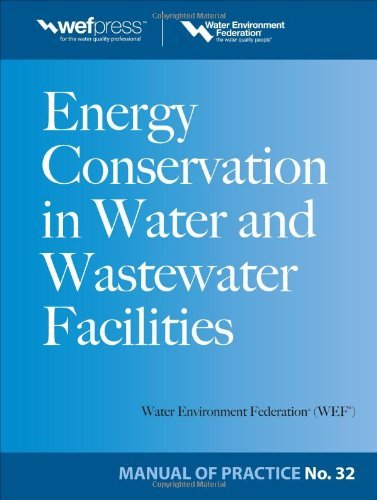 Energy Conservation in Water and Wastewater Facilities - MOP 32: 1st (First) Edition pdf