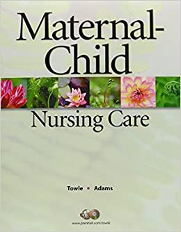 Maternal Child Nursing Care & Workbook Package by Mary Ann Towle (2007-05-12)