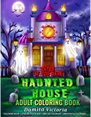 Adult Coloring Haunted House: Horror Coloring Book for Adults Relaxation Featuring Halloween Coloring Book With Scary Castle and Spooky Interior, Enter If You Dare!