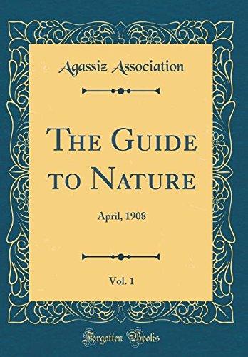 Download The Guide to Nature, Vol. 1: April, 1908 (Classic Reprint) PDF