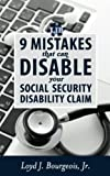 img - for 9 Mistakes That Can Disable Your Social Security Disability Claim book / textbook / text book
