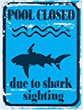 Pool Closed Due to Shark Sighting Metal Sign, Pool Safety Humor