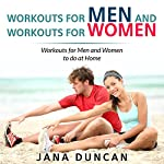 Workouts for Men and Workouts for Women: Workouts for Men and Women to Do at Home | Jana Duncan