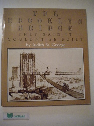 Brooklyn Bridge Snow - THE BROOKLYN BRIDGE They Said It Couldn't Be Built by Judith St. George (1993-01-01)