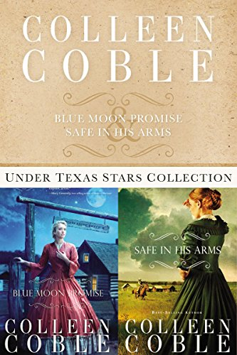 Safe in His Arms the Under Texas Stars Series Book 2 by Colleen Coble paperback