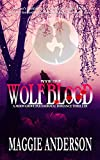Wolf Blood: A Moon Grove Paranormal Romance Thriller - Book One (Moon Grove Paranormal Romance Thriller Series 1)