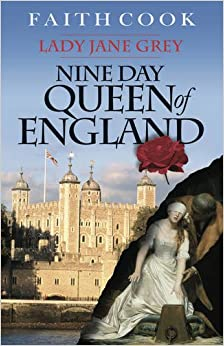 Faith Cook - The Nine Day Queen Of England: Lady Jane Grey