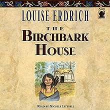 The Birchbark House   Livre audio Auteur(s) : Louise Erdrich Narrateur(s) : Nicolle Littrell