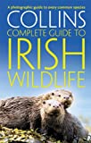 Collins Complete Irish Wildlife, Paul Sterry, 0007349513