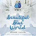 Beautiful Blue World Audiobook by Suzanne LaFleur Narrated by Christy Carlson Romano