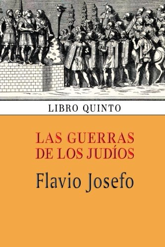 Download Las guerras de los judíos (Libro quinto) (Volume 5) (Spanish Edition) pdf epub