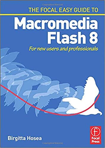 focal-easy-guide-to-macromedia-flash-8-for-new-users-and-professionals-the-focal-easy-guide