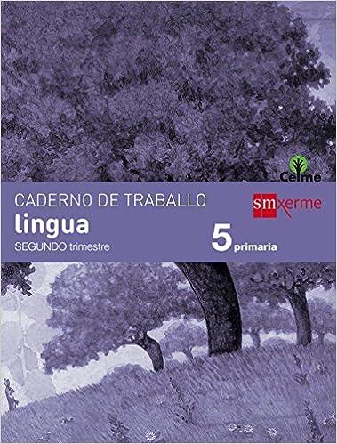 Caderno de lingua. 5 Primaria, 2 Trimestre. Celme