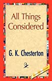All Things Considered, G. K. Chesterton, 1421894793