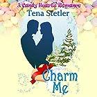 Charm Me: A Candy Hearts Romance Hörbuch von Tena Stetler Gesprochen von: Lee Ahonen