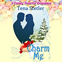 Charm Me: A Candy Hearts Romance Audiobook by Tena Stetler Narrated by Lee Ahonen