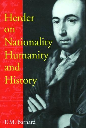 Herder on Nationality, Humanity, and History (McGill-Queen's Studies in the History of Ideas)