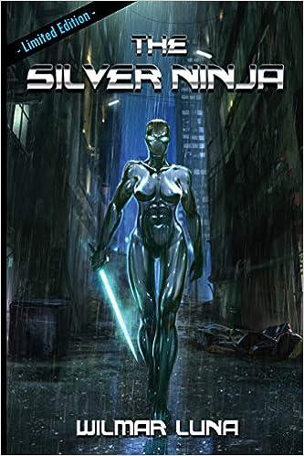 The Silver Ninja: Volume 1 The Silver Ninja Prototype ...