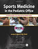 Sports Medicine in the Pediatric Office : A Multimedia Case-Based Text, Metzl, Jordan D., 1581102461