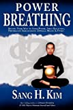 Power Breathing, Sang H. Kim, 1934903094