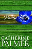 Front cover for the book Prairie Rose by Catherine Palmer