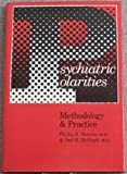 Psychiatric Polarities : Methodology and Practice, Slavney, Phillip R. and McHugh, Paul R., 0801834287