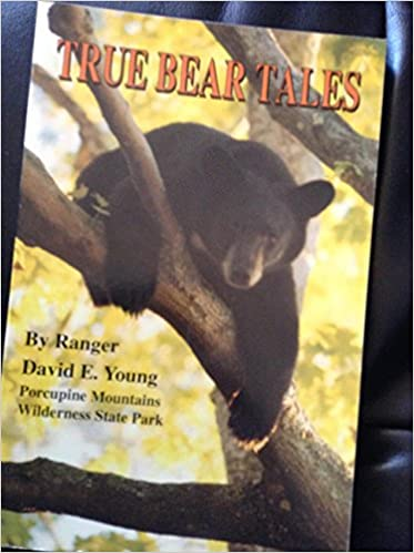 True bear tales: True stories from Michigan's Upper Peninsula